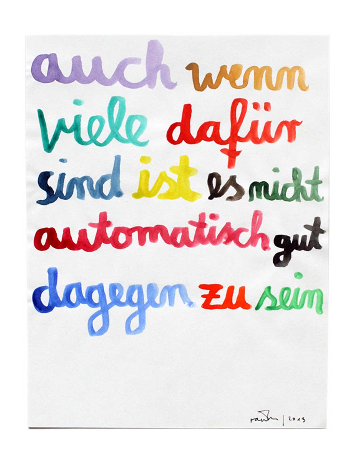 Arne Rautenberg 'auch wenn viele dafür sind...', 2013, siehe Editionen